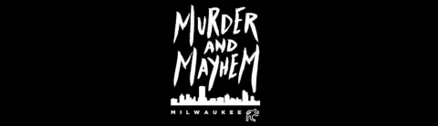 murder-and-mayhem-milwaukee.png